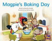 Magpie's Baking Day: Leveled Reader Blue Fiction Level 9 Grade 1 (Rigby PM) Cover Image