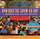 How Does the Show Go On Update: An Introduction to the Theater (A Disney Theatrical Souvenir Book) Cover Image
