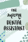 One Amazing Dental Assistant: Notebook for dental hygienist Cover Image