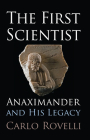 The First Scientist: Anaximander and His Legacy Cover Image