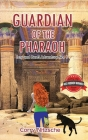 Guardian of the Pharaoh: Izzy and Basti Adventure No. 1 Cover Image