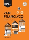 San Francisco Pocket Precincts: A Pocket Guide To The City'S Best Cultural Hangouts, Shops, Bars And Eateries Cover Image