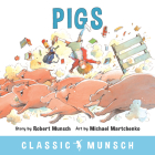 Pigs (Classic Munsch) Cover Image