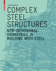Complex Steel Structures: Non-Orthogonal Geometries in Building with Steel Cover Image