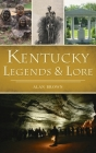 Kentucky Legends and Lore Cover Image