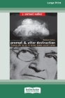 Prompt and Utter Destruction: Truman and the use of Atomic Bombs against Japan (16pt Large Print Edition) Cover Image