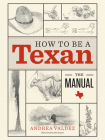 How to Be a Texan: The Manual Cover Image