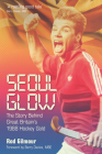 Seoul Glow: The Story Behind Britain's First Olympic Hockey Gold Cover Image