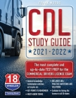 CDL Study Guide 2021-2022: The most complete and up to date Test Prep for the Commercial Drivers License Exam Cover Image