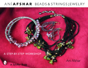 Beaded Fantasies: Beads & Strings Jewelry: A Step-By-Step Workshop Cover Image