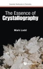 The Essence of Crystallography (Essential Textbooks in Chemistry) Cover Image