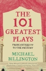 The 101 Greatest Plays: From Antiquity to the Present Cover Image