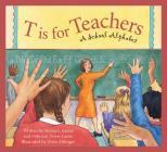 T Is for Teachers: A School Alphabet (Sleeping Bear Alphabets) Cover Image