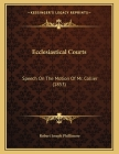 Ecclesiastical Courts: Speech On The Motion Of Mr. Collier (1853) Cover Image