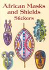 African Masks and Shields Stickers (Pocket-Size Sticker Collections) Cover Image