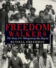 Freedom Walkers: The Story of the Montgomery Bus Boycott Cover Image