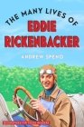 The Many Lives of Eddie Rickenbacker (Biographies for Young Readers) Cover Image