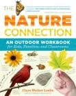 The Nature Connection: An Outdoor Workbook for Kids, Families, and Classrooms Cover Image