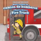 Quiero Conducir Un Camion de Bomberos / I Want to Drive a Fire Truck (Al Volante / At the Wheel) Cover Image