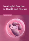 Neutrophil Function in Health and Disease Cover Image