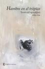 Hambre en el trópico: Teatro del apocalipsis Cover Image