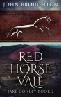 Red Horse Vale: Large Print Hardcover Edition Cover Image