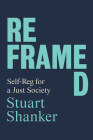 Reframed: Self-Reg for a Just Society Cover Image