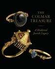 The Colmar Treasure: A Medieval Jewish Legacy Cover Image