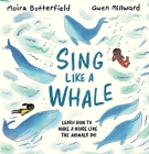 Sing Like a Whale: Learn How to Make a Noise Like the Animals Do! Cover Image