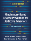 Mindfulness-Based Relapse Prevention for Addictive Behaviors, Second Edition: A Clinician's Guide Cover Image