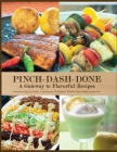 Pinch-Dash-Done A Gateway to Flavorful Recipes Cover Image