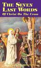 The Seven Last Words of Christ on the Cross (Revised) Cover Image