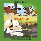 Learn to Tie a Tie with the Rabbit and the Fox: Gift for Boys in the Wedding Cover Image