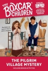 The Pilgrim Village Mystery (The Boxcar Children Mystery & Activities Specials #5) Cover Image