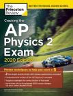 Cracking the AP Physics 2 Exam, 2020 Edition: Practice Tests & Proven Techniques to Help You Score a 5 (College Test Preparation) Cover Image