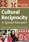 Cultural Reciprocity in Special Education: Building Family-Professional Relationships Cover Image
