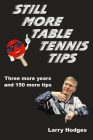 Still More Table Tennis Tips Cover Image