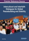 Intercultural and Interfaith Dialogues for Global Peacebuilding and Stability Cover Image