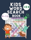 Kids Word Search Book: Wordsearch Puzzle Book - 100 Word Find Puzzle for Kids 9-12 Years Old - Activity Puzzles Books for Children - Medium W Cover Image
