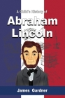 A Child's History of Abraham Lincoln Cover Image