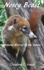 Nosey Beast: Natural history of the coatis Cover Image