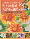 Donna Dewberry's Essential One-Stroke Painting Reference Cover Image