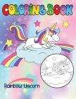 Rainbow Unicorn Coloring Book: A Beautiful Collection of 50 Unicorns for Relaxation Kids Cover Image