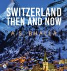 Switzerland Then and Now Cover Image