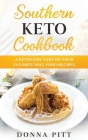 Southern Keto Cookbook: A Ketogenic Take on Your Favorite Soul Food Recipes Cover Image