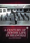 A Century of Jewish Life in Shanghai Cover Image