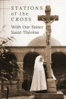 Stations of the Cross with Our Sister St. Thérèse Cover Image