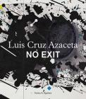 Luis Cruz Azaceta: No Exit Cover Image