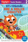 Kit and Kaboodle Ride a Roller Coaster (Highlights Puzzle Readers) Cover Image