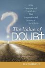 The Value of Doubt: Why Unanswered Questions, Not Unquestioned Answers, Build Faith Cover Image